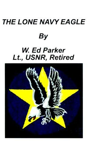The lone Navy eagle by W. Ed Parker