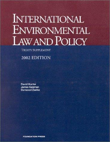 International Environmental Law and Policy by David Hunter