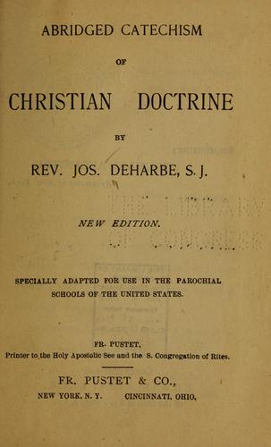 Abridged catechism of Christian doctrine by Joseph Deharbe