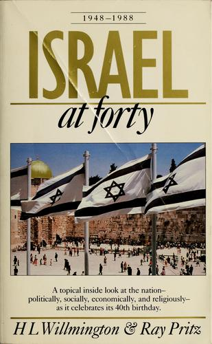 Israel at forty, 1948-1988 by H. L. Willmington
