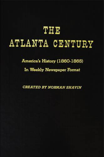 The Atlanta century, March, 1860-May, 1865