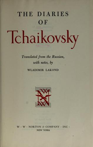 The diaries of Tchaikovsky by Peter Ilich Tchaikovsky
