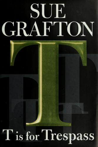 T is for Trespass by Sue Grafton