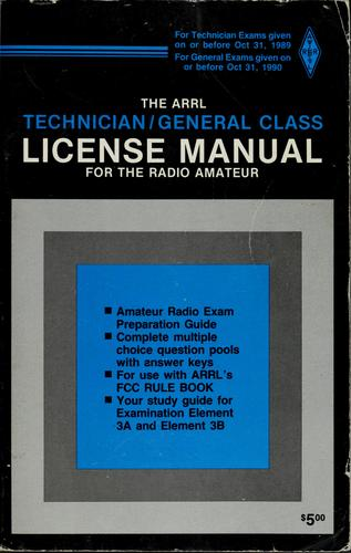 The ARRL 1987-1988 technician/general class license manual for the radio amateur by Larry D. Wolfgang, Bruce S. Hale