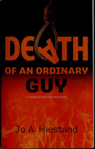 Death of an Ordinary Guy by Jo A. Hiestand