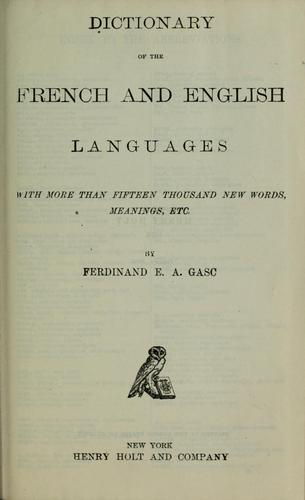 Dictionary of the French and English languages by Gasc, Ferdinand E. A.