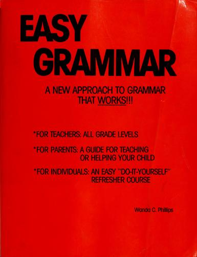 Easy grammar by Wanda C. Phillips