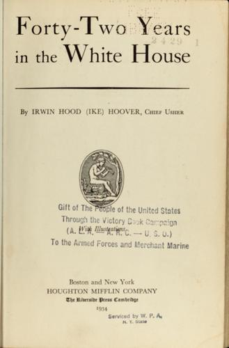 Forty-two years in the White House by Irwin Hood Hoover