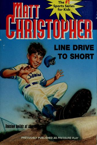 Line drive to short by Matt Christopher