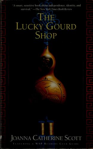 The lucky gourd shop by Joanna C. Scott