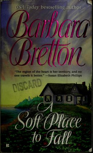 A soft place to fall by Barbara Bretton