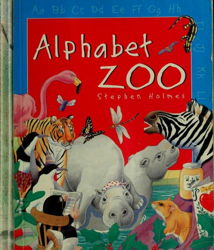 Alphabet Zoo by Holmes, Stephen