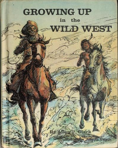 Growing up in the Wild West by Charles Lincoln Van Doren
