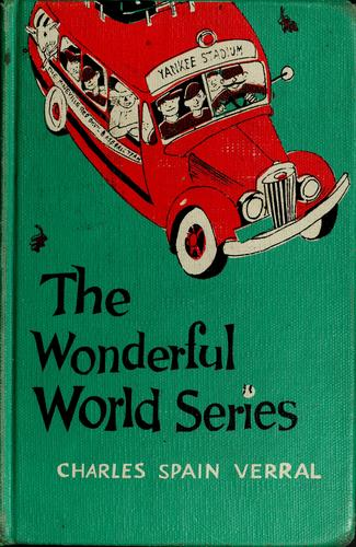 The wonderful world series by Charles Spain Verral
