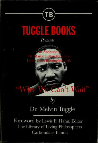 "Tuggle Books presents an analysis of Dr. Martin Luther King, Jr.'s Letter from Birmingham jail, ""Why we can't wait"" by Melvin Tuggle"