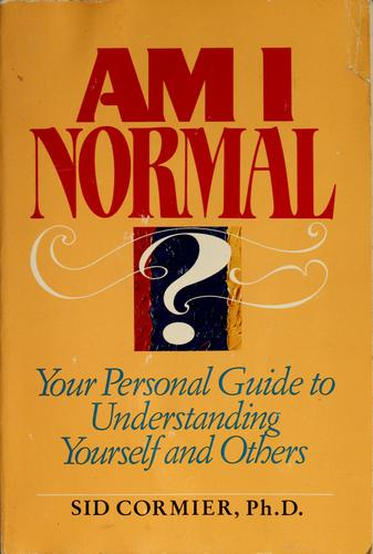 Am I normal? by Sid Cormier