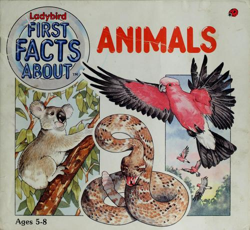 Ladybird first facts about animals by Caroline Arnold