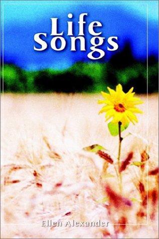 Life Songs by Ellen Alexander
