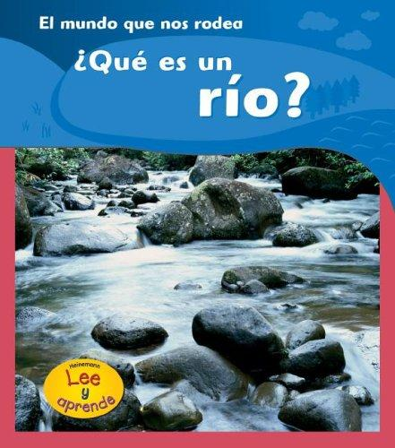 Que es un Rio?/ What is a River? by Monica Hughes