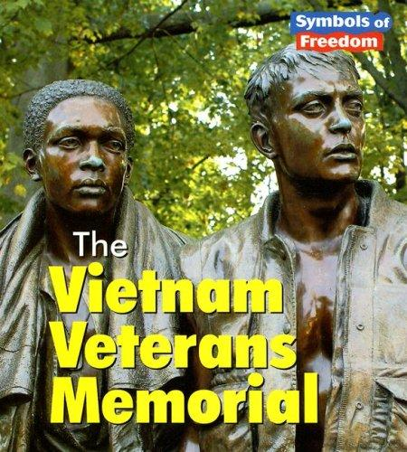The Vietnam Veterans Memorial (Symbols of Freedom) by Ted Schaefer