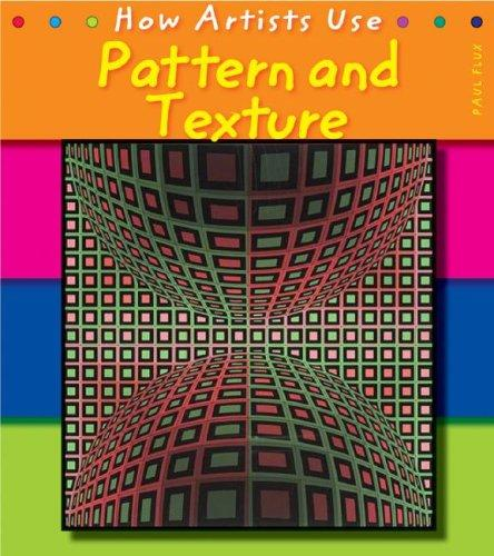 Pattern and Texture (How Artists Use)