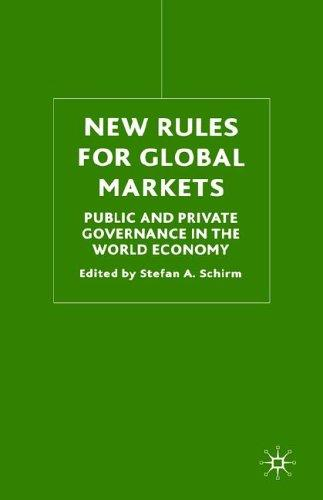 New Rules for Global Markets by Stefan A. Schirm