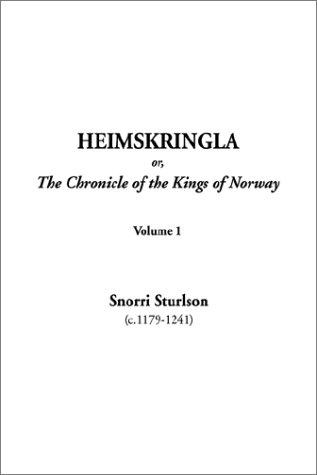 Heimskringla Or, the Chronicle of the Kings of Norway