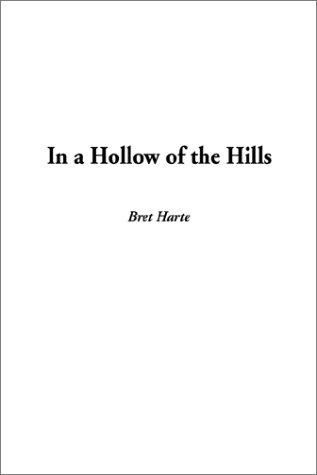 In a Hollow of the Hills