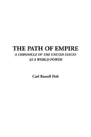 The Path of Empire by Carl Russell Fish