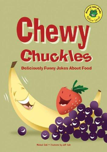 Chewy chuckles by Michael Dahl