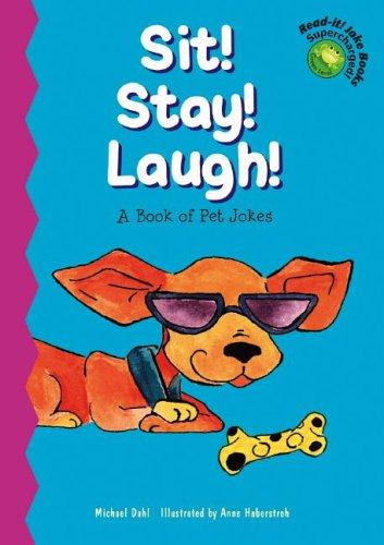 Sit! Stay! Laugh! by Michael Dahl