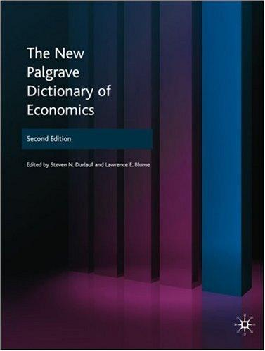 The New Palgrave Dictionary of Economics by