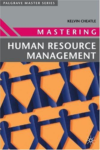 Mastering Human Resource Management (Palgrave Masters Series (Business)) by Kelvin Cheatle