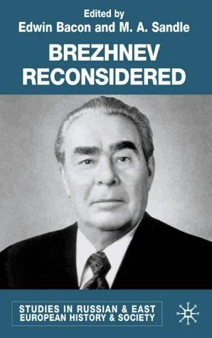 Brezhnev reconsidered by edited by Edwin Bacon and Mark Sandle.