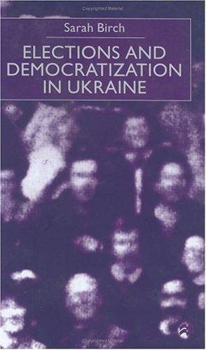 Elections and Democratization in Ukraine