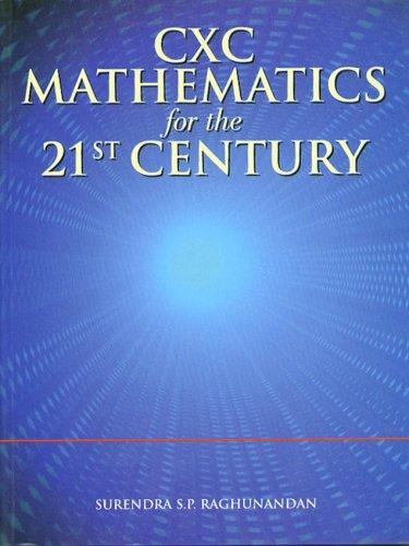 CXC Mathematics for the 21st Century by Surendra S.P. Raghunandan