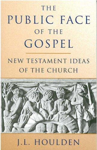 The Public Face of the Gospel by J. L. Houlden