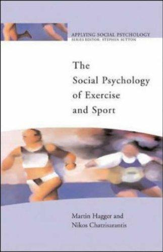 Social psychology of exercise and sport by Martin Hagger, Nikos Chatzisarantis