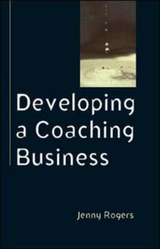 Developing a Coaching Business (Coaching in Practice) by Jenny Rogers