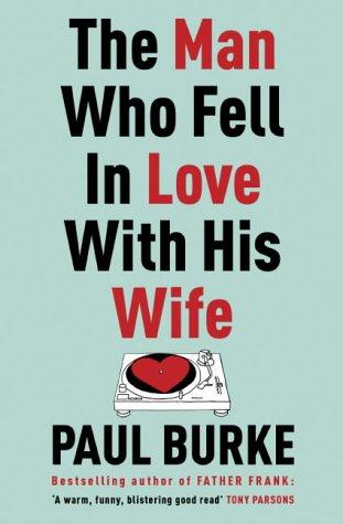 The Man Who Fell in Love with His Wife by Paul Burke
