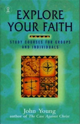 Explore Your Faith by John Young