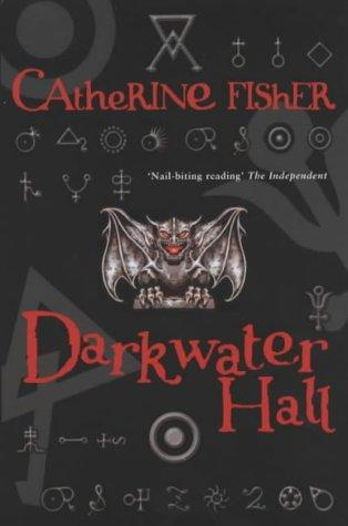Darkwater Hall by Catherine Fisher