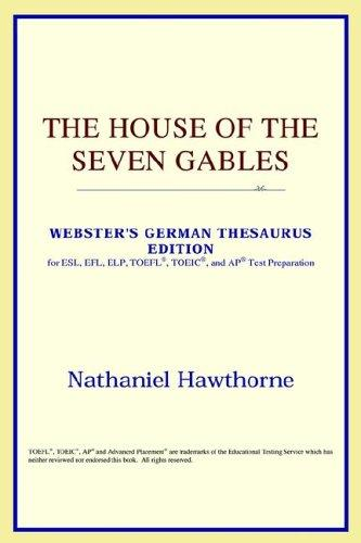 The House of the Seven Gables (Webster's German Thesaurus Edition)