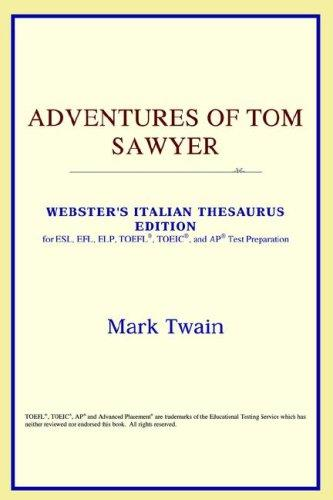 Adventures of Tom Sawyer (Webster's Italian Thesaurus Edition)