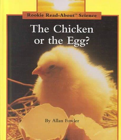 The chicken or the egg? by Allan Fowler