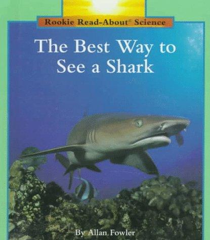 The best way to see a shark by Allan Fowler