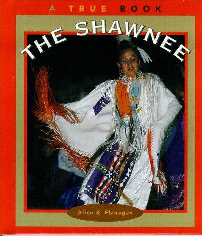 The Shawnee by Alice K. Flanagan