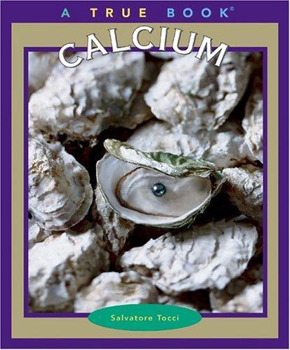 Calcium (True Books)