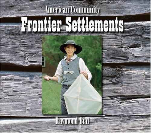 Frontier settlements by Raymond Bial