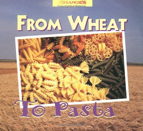 From Wheat to Pasta (Changes) by Robert Egan